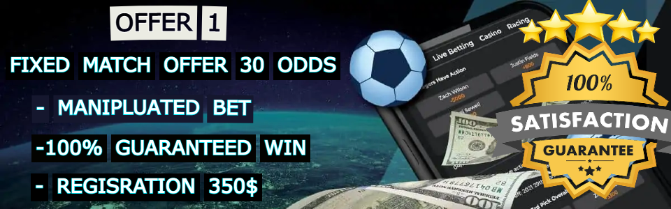Buy Single Fixed Match HT/FT with total odds around 25.00 or you can Buy Double Fixed Matches HT/FT with total odds around 600.00! About the price please contact us.